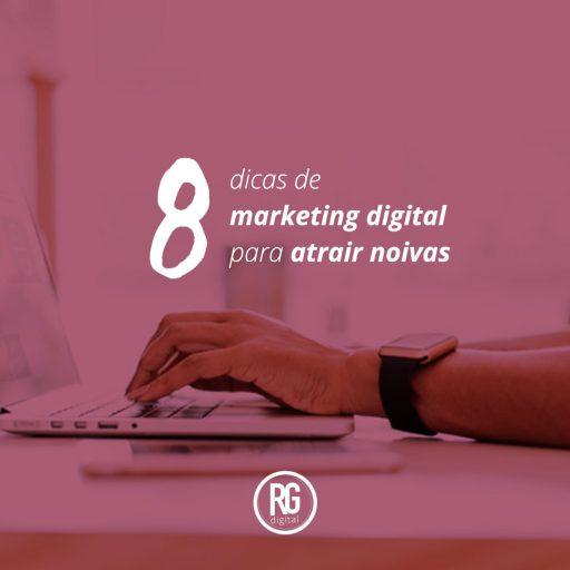 8 dicas de marketing digital para atrair noivas