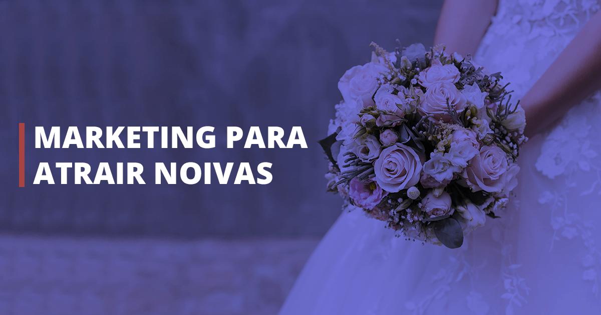 Marketing para atrair noivas: 5 dicas essenciais