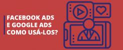 FB - Facebook ads e Google ads